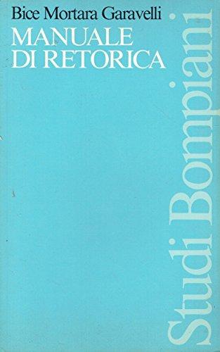 Manuale di retorica (Studi Bompiani. Italianistica): Bice Mortara Garavelli