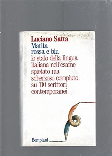 Matita rossa e blu: Lo stato della lingua italiana nell'esame spietato ma scherzoso compiuto su 110 scrittori contemporanei (Italian Edition) (8845214400) by Luciano Satta