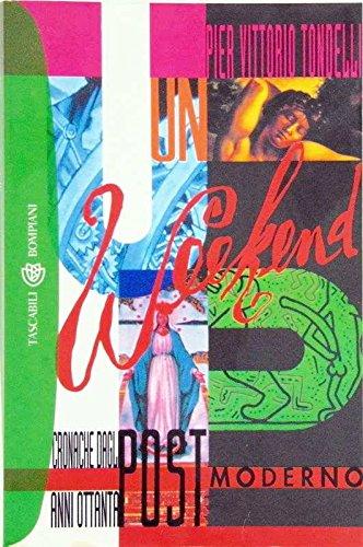 9788845216589: Un weekend postmoderno: Cronache dagli anni ottanta (Italian Edition)