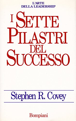 9788845217784: I sette pilastri del successo