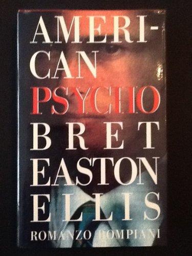 American psycho: Ellis, Bret E.