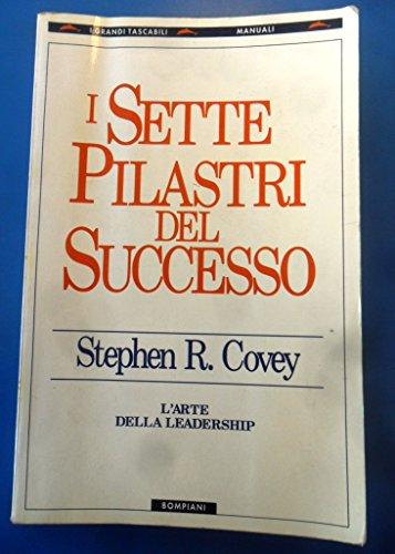 9788845220500: I Sette Pilastri Del Successo: L'arte Della Leadership