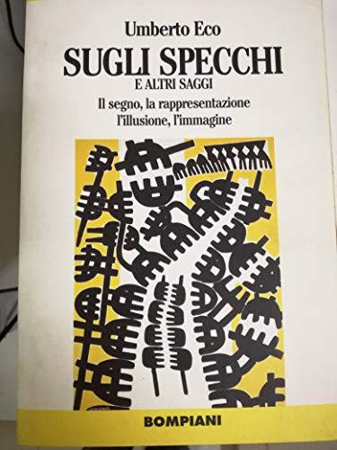 9788845225734: Sugli specchi e altri saggi: Il segno, la rappresentazione, l'illusione, l'immagine (Saggi tascabili) (Italian Edition)