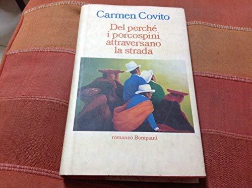 Del perche i porcospini attraversano la strada (Letteraria Bompiani) (Italian Edition): Covito, ...