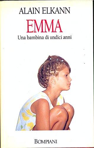 Emma. una bambina di undici anni.: Elkann,Alain.