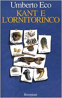 Kant e L'Ornitorinco [Kant And The Platypus] - 1st Edition/1st Printing