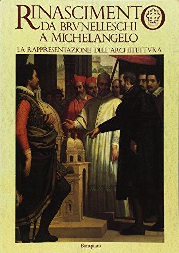 9788845229237: Rinascimento da Brunelleschi a Michelangelo. La rappresentazione dell'architettura