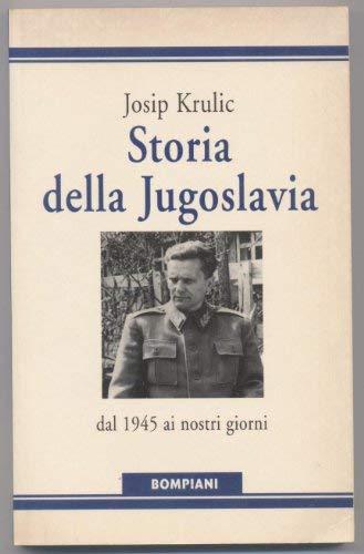 9788845231964: Storia della Jugoslavia. Dal 1945 ai giorni nostri