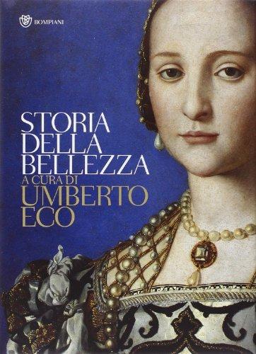 9788845232497: Storia della bellezza. Ediz. illustrata (Saggi Bompiani)
