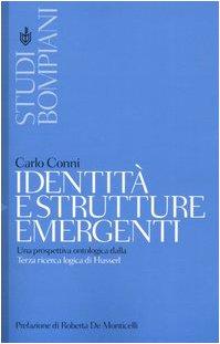 9788845233944: Identità e strutture emergenti. Una prospettiva ontologica dalla Terza ricerca logica di Husserl