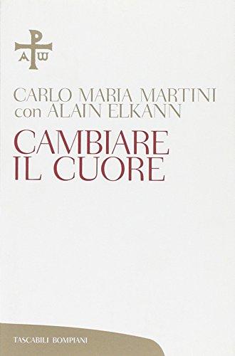 Cambiare il cuore (9788845234002) by Elkann, Alain; Martini, Carlo Maria