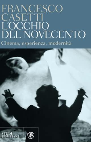 9788845234842: L'occhio del Novecento. Cinema, esperienza, modernità (Studi Bompiani)