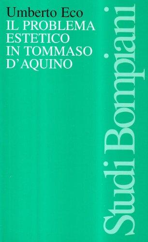 Il Problema Estetico In Tommaso D'Aquino [the Aesthetics Of Thomas Aquinas] - Eco, Umberto