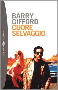 Cuore Selvaggio (Italian Edition) (8845243532) by Barry Gifford