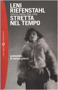 Stretta nel tempo. Storia della mia vita (8845243540) by Leni Riefenstahl
