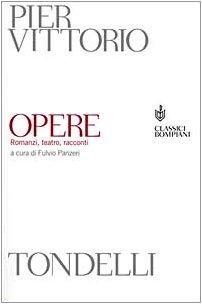 9788845244001: Opere. Romanzi, teatro, racconti