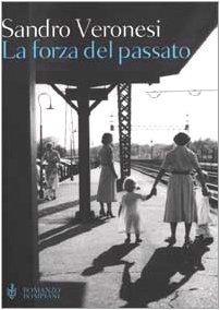 9788845244094: La forza del passato (Romanzo Bompiani) (Italian Edition)