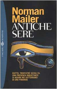 Antiche sere. Egitto: trentatré secoli fa. Una presenza inquietante si aggira nei sotterranei di una piramide (9788845244889) by Norman Mailer