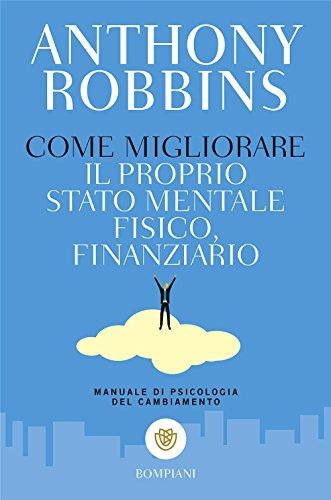 9788845246067: Come migliorare il proprio stato mentale, fisico e finanziario. Manuale di psicologia del cambiamento (I grandi tascabili)