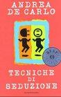 Tecniche DI Seduzione (Italian Edition): A. Decarlo