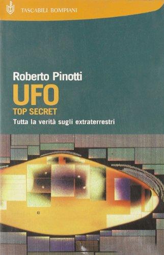 9788845247934: UFO. Top secret. Tutta la verità sugli extraterrestri