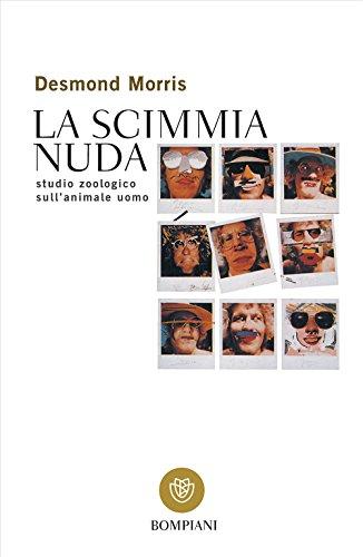 9788845248986: La scimmia nuda: Studio Zoologico Sull'animale Uomo (Italian Edition)