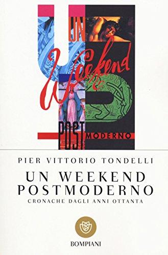 9788845250354: Un weekend postmoderno. Cronache dagli anni Ottanta