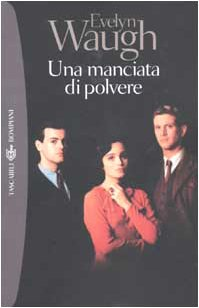 Una manciata di polvere Waugh, Evelyn; Almansi,: Waugh, Evelyn; Almansi,
