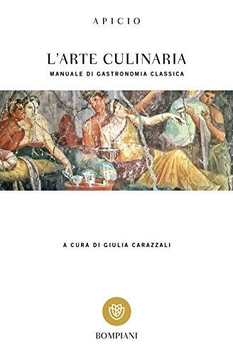 L'arte culinaria. Manuale di gastronomia classica. Testo: Marco Apicio