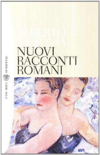 Nuovi Racconti Romani - Alberto Moravia
