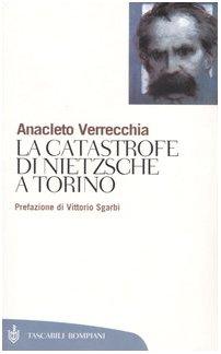 9788845254581: La catastrofe di Nietzsche a Torino (Tascabili. Saggi)