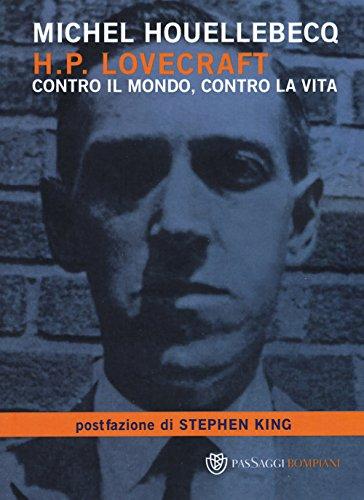 H. P. Lovecraft. Contro il mondo, contro la vita - Michel Houellebecq