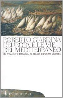 L'Europa e le vie del Mediterraneo. Da: Roberto Giardina