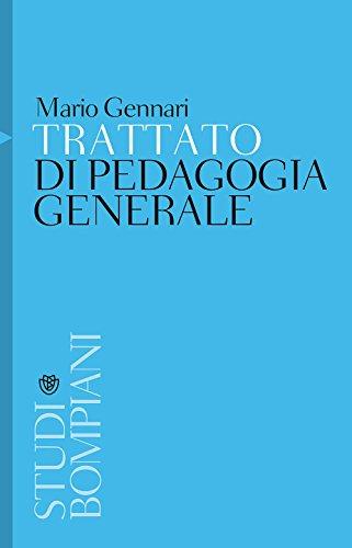 9788845257568: Trattato di pedagogia generale (Studi Bompiani)