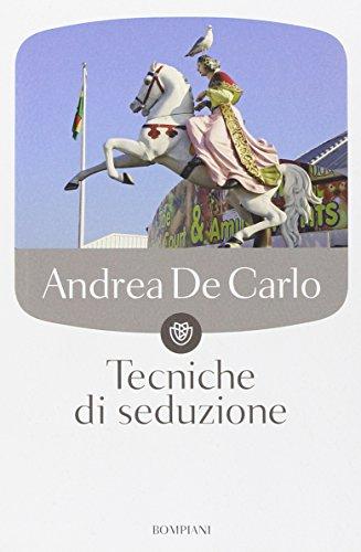 Tecniche di seduzione: Andrea De Carlo