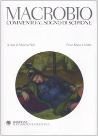 9788845258404: Macrobio. Commento al sogno di Scipione. Testo latino a fronte (Il pensiero occidentale)