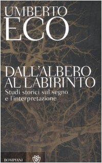 9788845259029: Dall'albero al labirinto. Studi storici sul segno e l'interpretazione (Studi Bompiani)