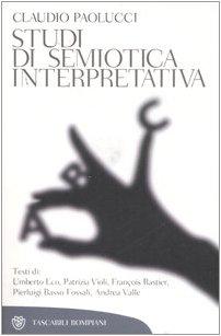 Studi di semiotica interpretativa. - Paolucci,Claudio (a cura di).