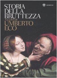 9788845259654: Storia della bruttezza. Ediz. illustrata (Saggi Bompiani)
