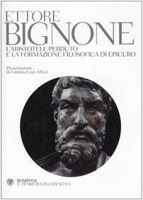 L'Aristotele perduto e la formazione filosofica di: Ettore Bignone
