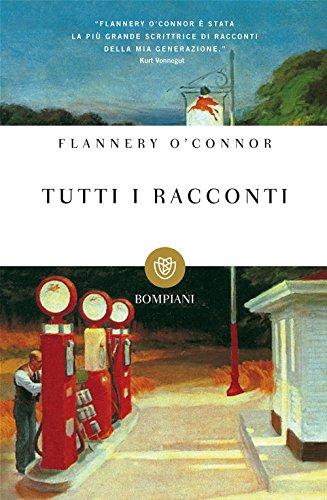 Tutti i racconti: O'Connor, Flannery