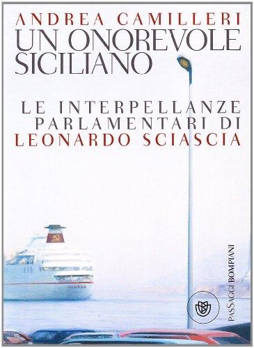 Un onorevole siciliano. Le interpellanze parlamentari di Leonardo Sciascia - Camilleri Andrea