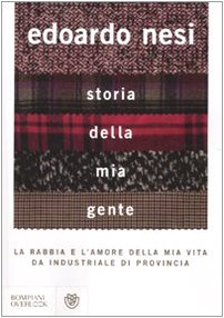 9788845263521: Storia della Mia Gente: La Rabbia e l'Amore della Mia Vita da Industriale di Provincia (Italian Edition)