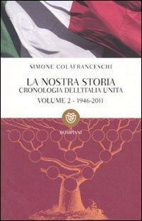 9788845266676: La nostra storia. Cronologia dell'Italia unita vol. 2 - 1946-2011
