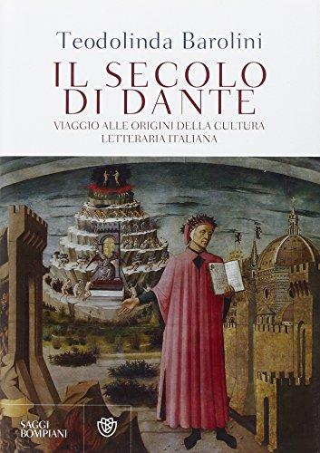 9788845267000: Il secolo di Dante. Viaggio alle origini della cultura letteraria italiana