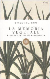 La memoria vegetale e altri scritti di bibliofilia (9788845267314) by Umberto Eco
