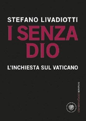 I senza Dio. L'inchiesta sul Vaticano Livadiotti,