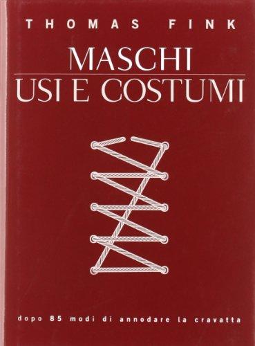 9788845269158: Maschi, usi e costumi (Le chiavi d'oro)