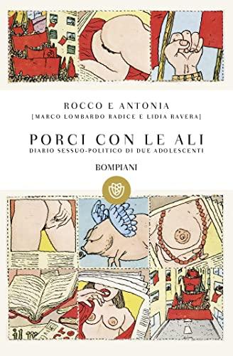 9788845270710: Rocco e Antonia. Porci con le ali. Diario sessuo-politico di due adolescenti