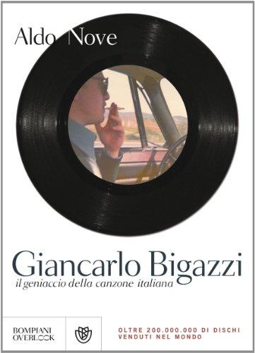 9788845270840: Giancarlo Bigazzi. Il geniaccio della canzone italiana